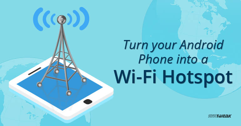Turn Your Android Phone Into a Wi-Fi Hotspot
