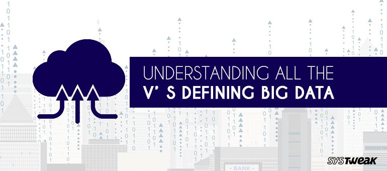 understanding-all-the-vs-defining-big-data