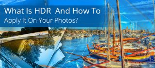 What Is HDR Or High Dynamic Range And How To Apply It To Your Photos