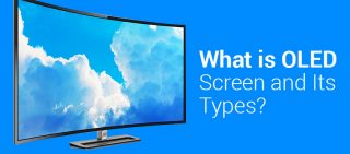 What Is OLED Screen And Its Types
