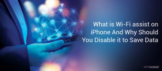 What is Wi-Fi assist on iPhone and why should you disable it to save data