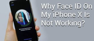 Why Is Face ID On My iPhone X Not Working