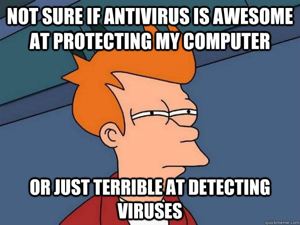 are you sure about your antivirus