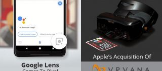 NEWSLETTER: Google Lens Will Be Part Of Google Assistant on Pixel & Is Apple Pivoted Towards AR?