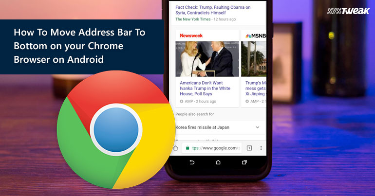 Move Address Bar to Bottom on Chrome for Android