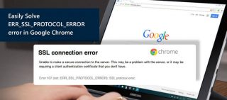 Easily Solve ERR_SSL_PROTOCOL_ERROR error in Google Chrome