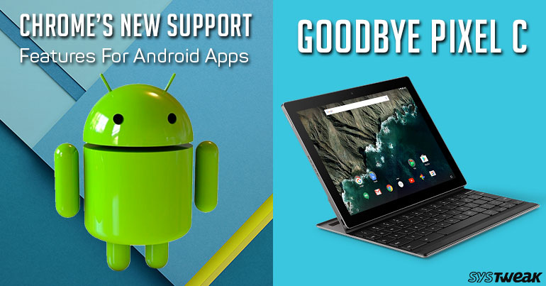 chrome support and goodbye google pixel c