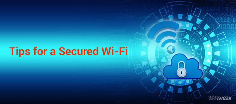 how to secure your wi-fi network