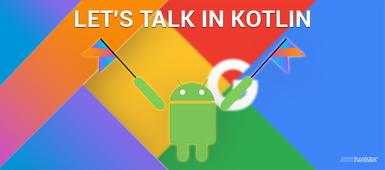 Kotlin: The New Dialect for Android