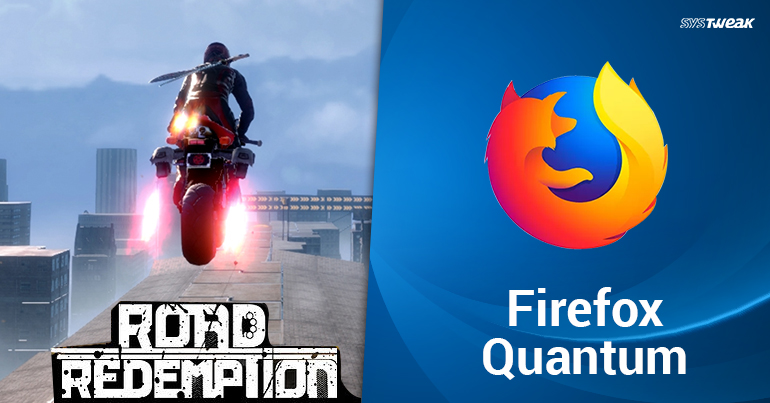Newsletter: 'Road Rash' Makes A Comeback & Firefox Ready To Obliterate Competition With Quantum Browser