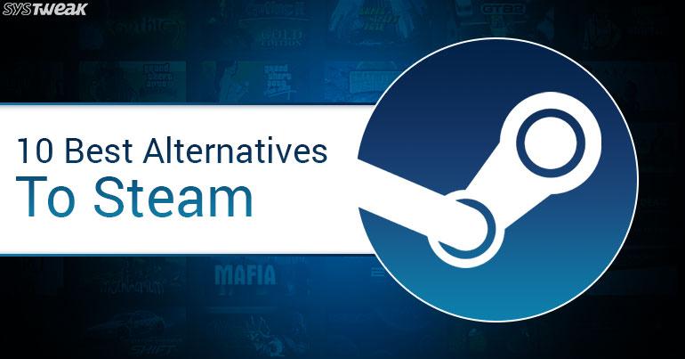 10 Best Alternatives To Steam 2018