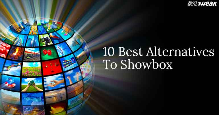 10 Best Alternatives To Showbox 2018