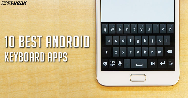 10 Best Android Keyboard Apps 2018