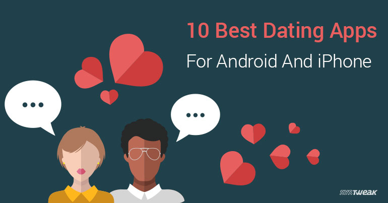 10 Best Dating Apps for Android And iPhone 2018