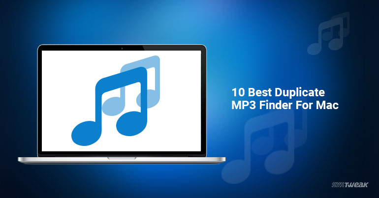 10 Best Duplicate MP3 Songs Finder And Remover for Mac 2018