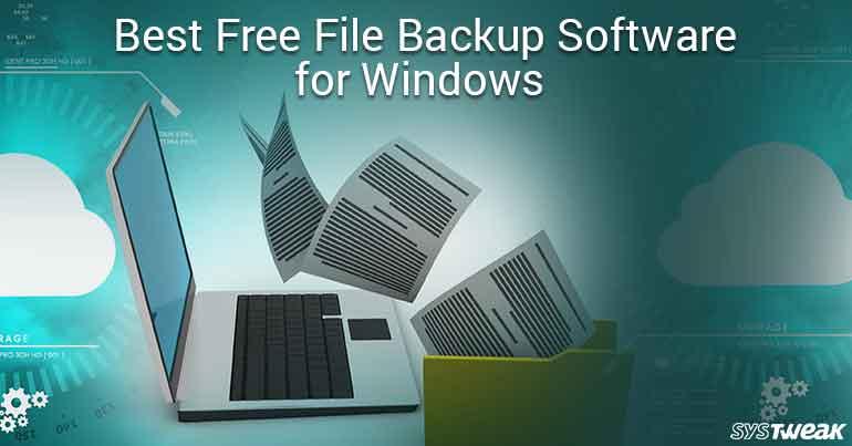 10 Best Free File Backup Software For Windows 2018