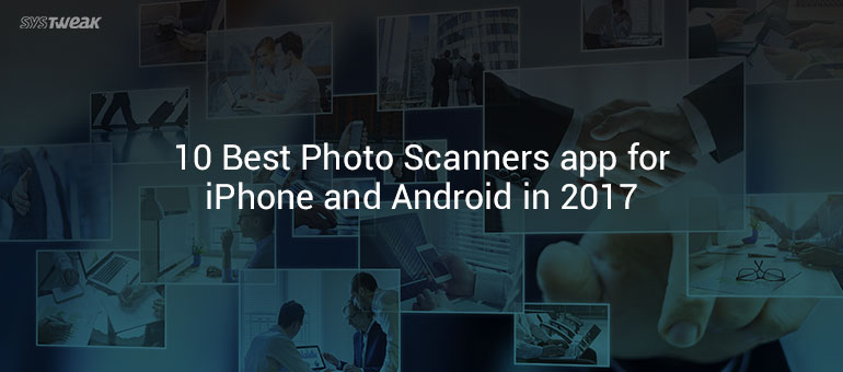 10 Best Photo Scanners Apps For iPhone And Android