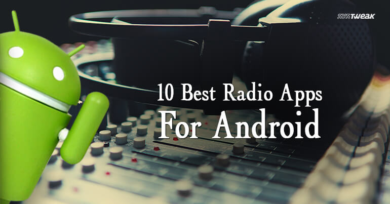 10 Best Radio Apps For Android 2018
