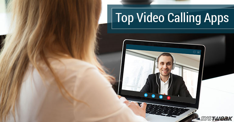 10 Best Video Call Software for Windows PC in 2018 (Free and Paid)