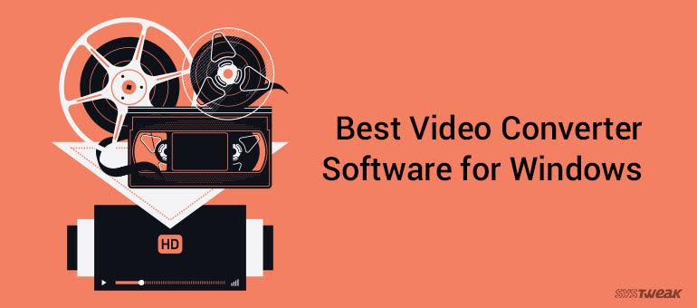 10 Best Video Converter Software For Windows 10, 7 and 8 in 2018