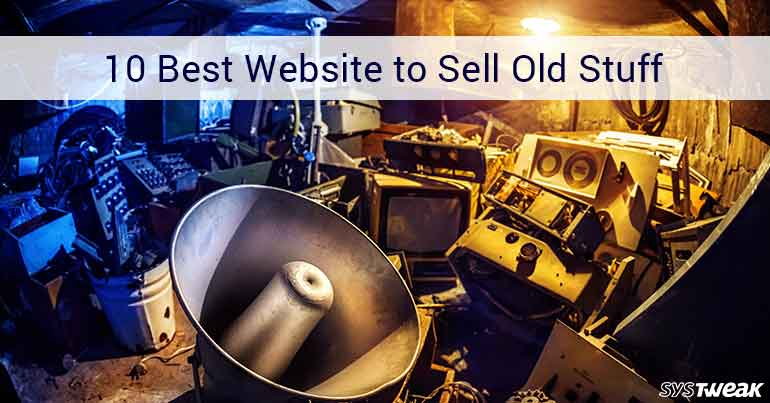 10 Best Website To Sell Old Stuff In 2018