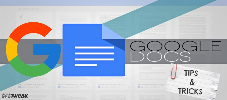 10 Lesser Known Tricks to Use Google Docs More Smartly