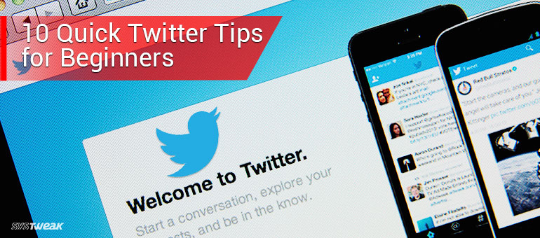 Twitter for Beginners: 10 Quick Tips to Get Started