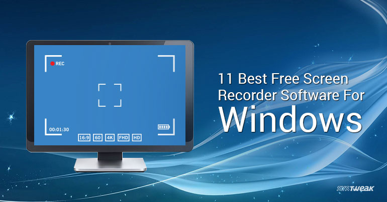 11 Best Free Screen Recorder Software For Windows 2018