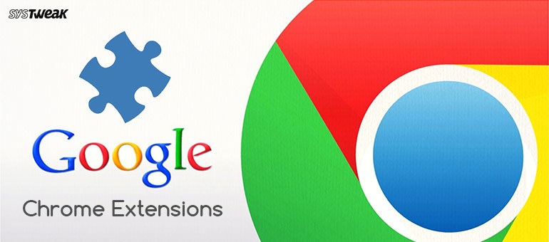 11 Best Google Chrome Extensions You Must Have