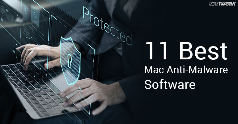 11 Best Mac Anti-Malware Software 2018