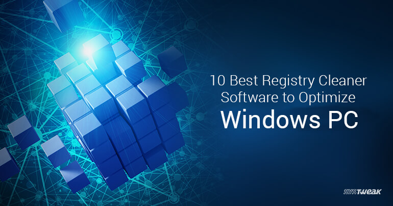 10 Best Registry Cleaner Software For Windows 10, 8, 7 In 2018