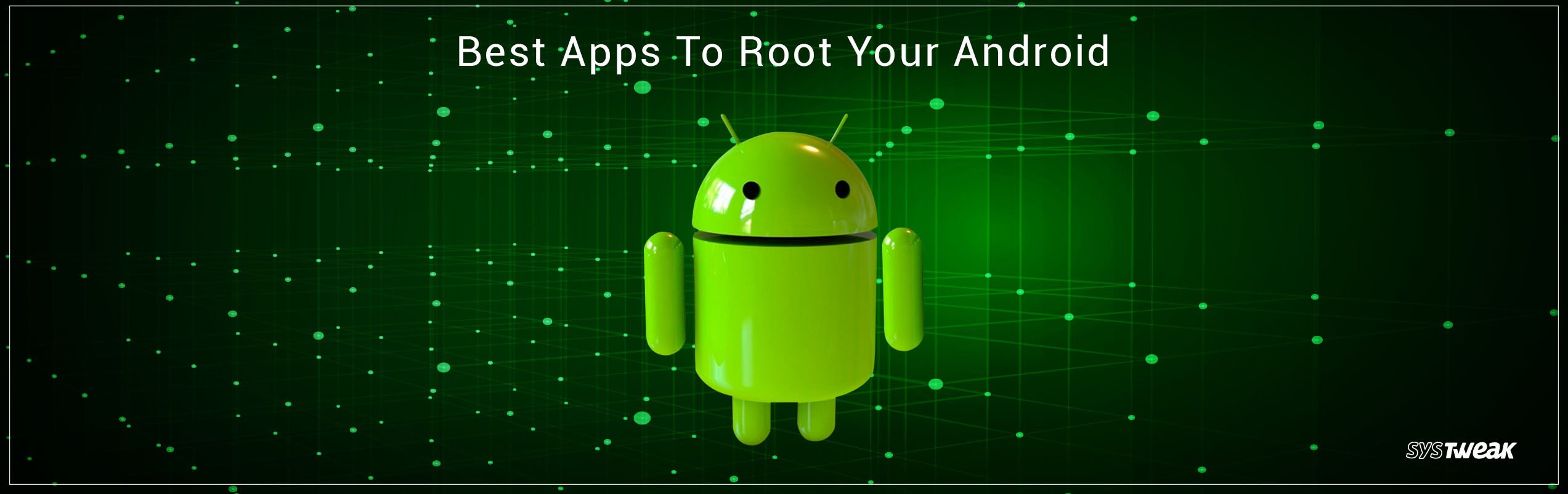 5 Best Rooting Apps For Android 2018