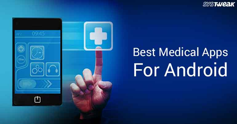 Best Medical Apps For Android 2018