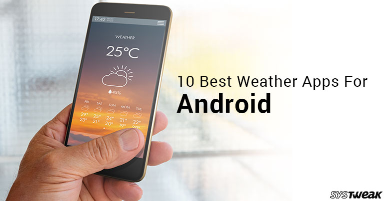 10 Best Weather Apps For Android In 2018