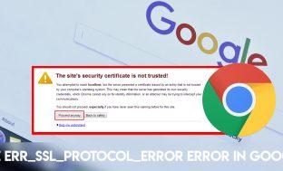 How to Fix ERR_SSL_PROTOCOL_ERROR in Google Chrome