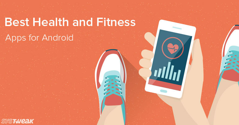 10 Best Health and Fitness Apps for Android 2017