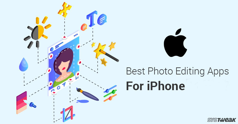 Best Photo Editing Apps For iPhone In 2018