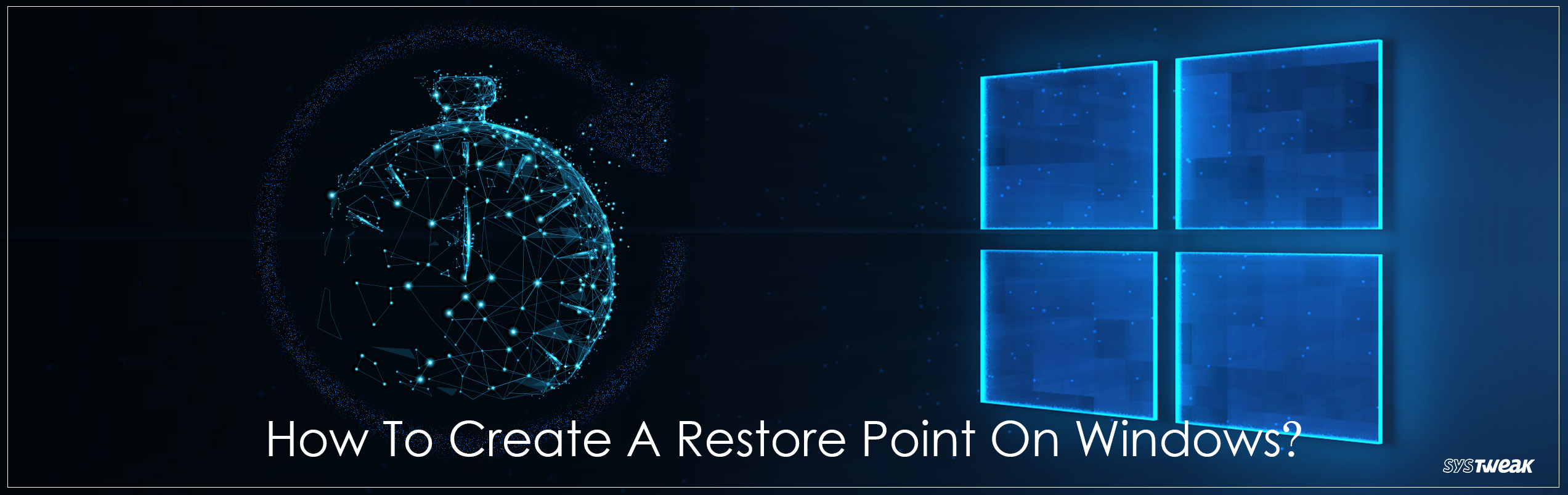 How To Create Restore Point On Windows 10, 8, 7, Vista and XP