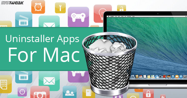 5 Best Uninstaller Apps For Mac In 2018