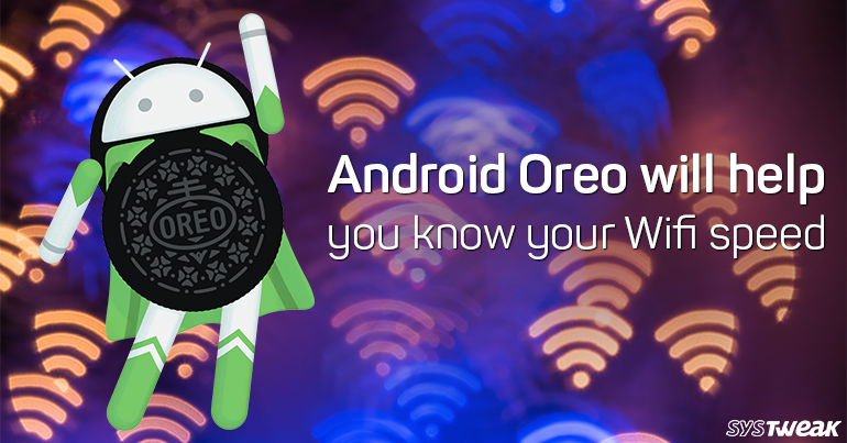 How to Know Your Wi-Fi Speed with Android Oreo