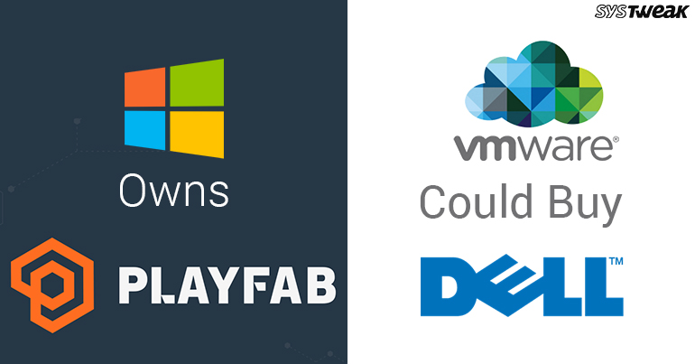Newsletter: Microsoft Acquires PlayFab & Dell's Reverse Merger With VMware