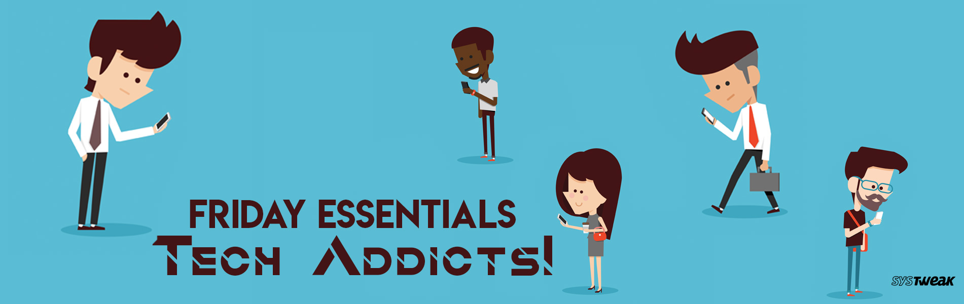 Friday Essentials: Tech Addicts Anonymous