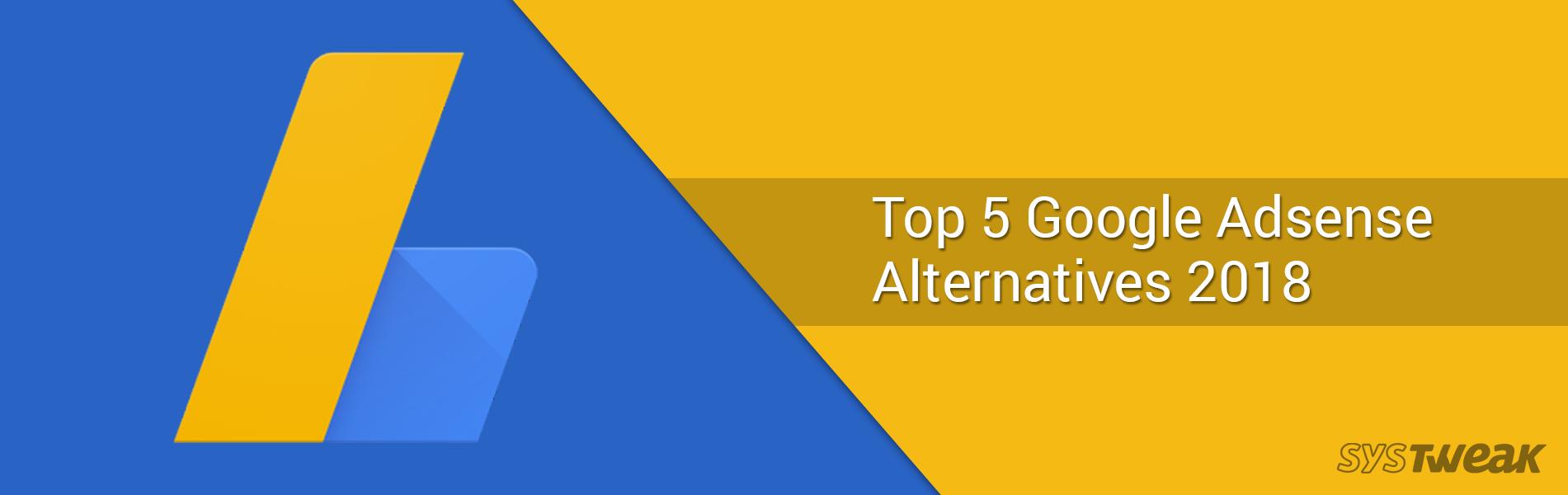 5 Best Google AdSense Alternatives In 2018