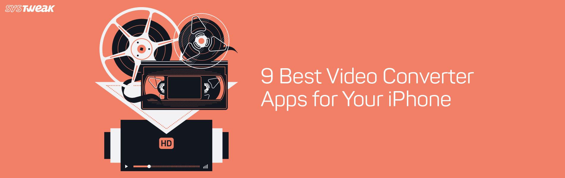 9 Best iPhone Video Converter Apps Of 2018
