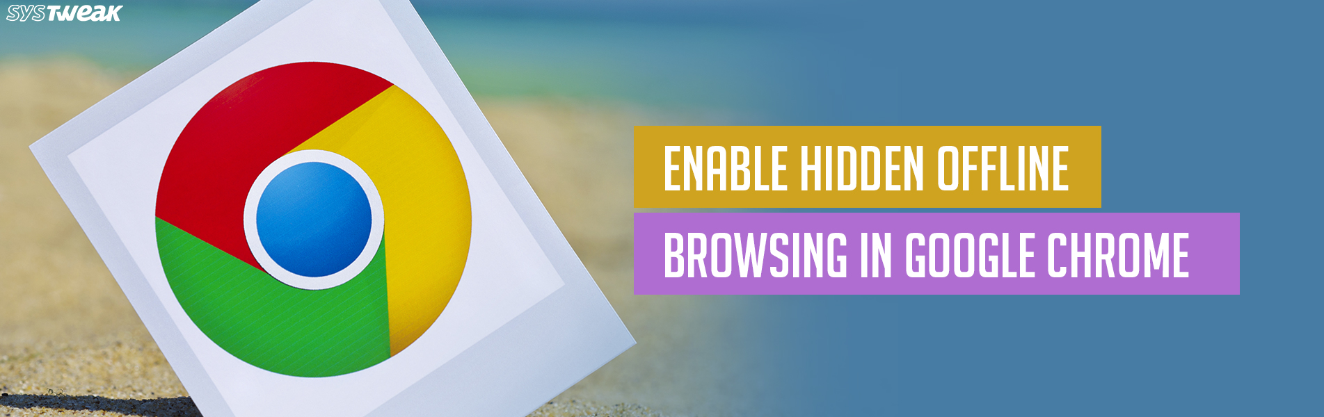 How to Enable Hidden Offline Browsing In Google Chrome