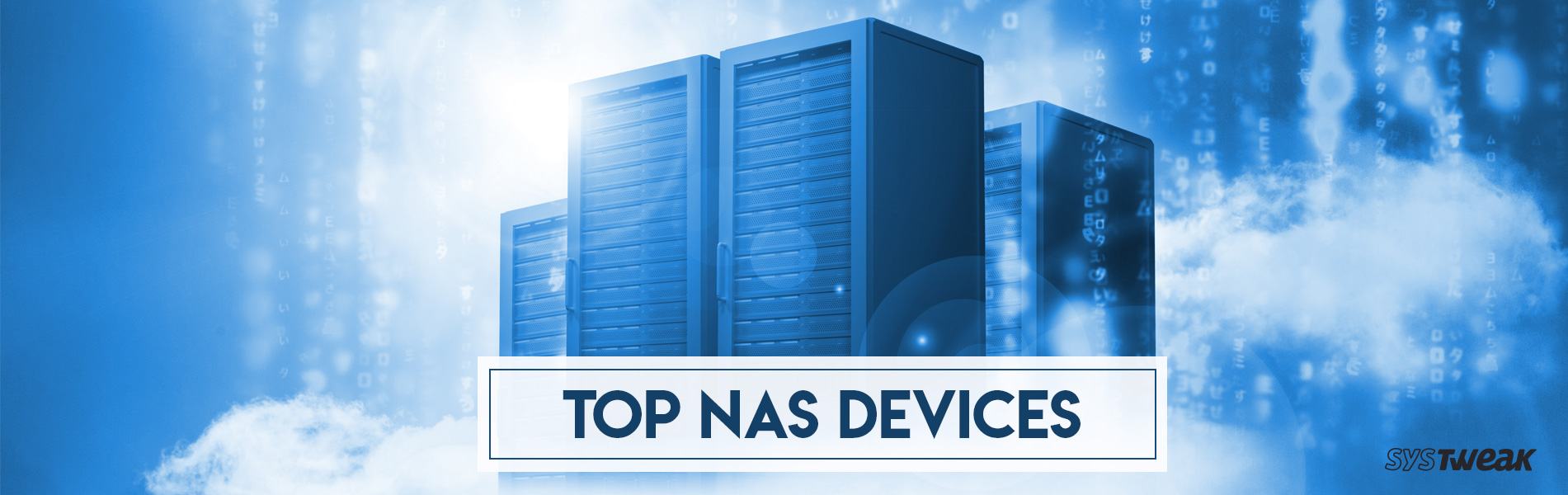 Low on Storage? Get These Top NAS Devices