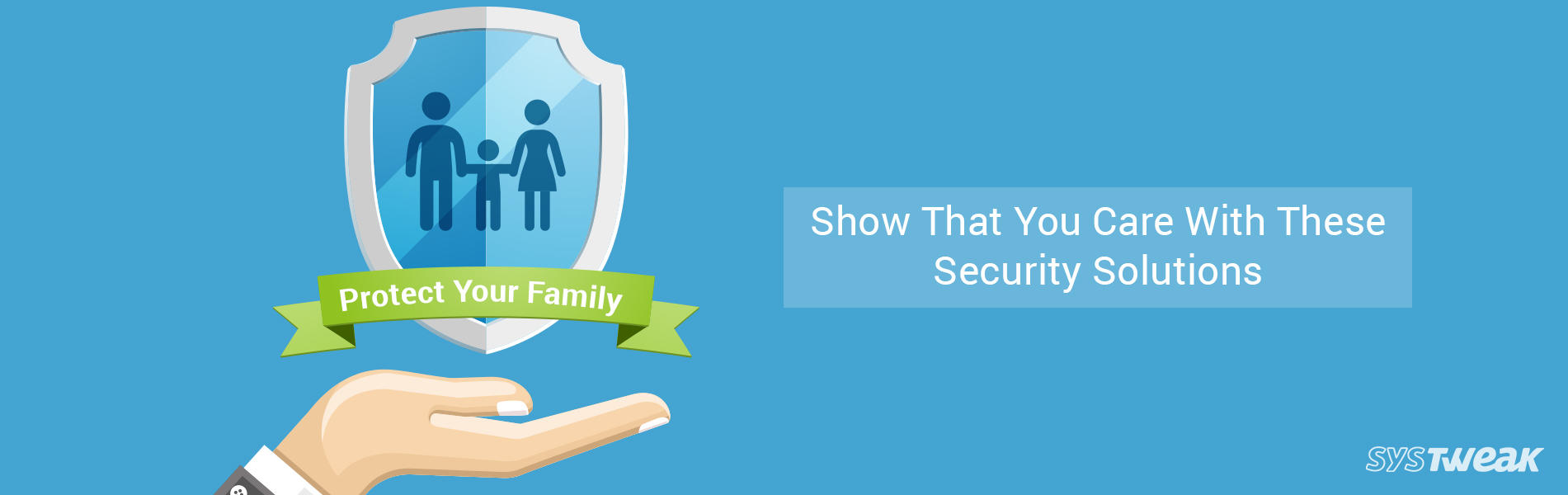 Protect Your Loved Ones With These Security Solutions