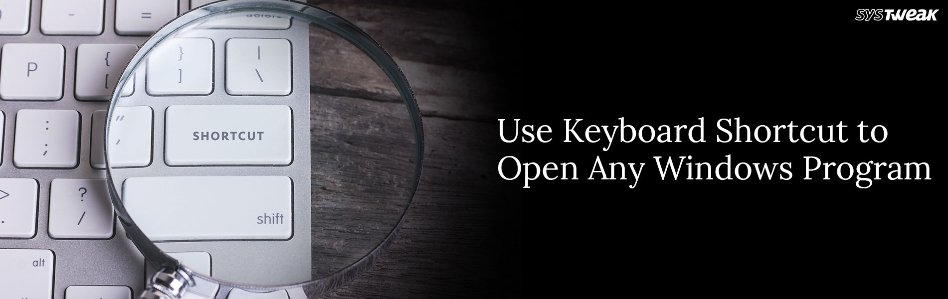Use Keyboard Shortcuts to Open Any Windows Program
