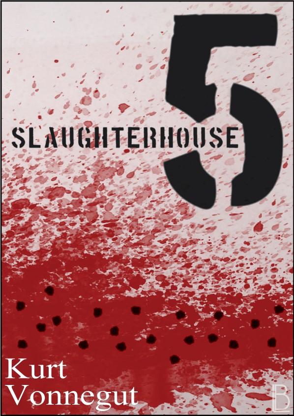 slaughterhouse 5= Kurt Vonnegut