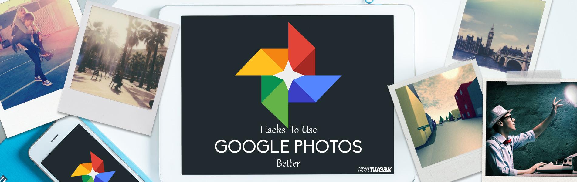 Tips and Tricks To Make You Master Google Photos